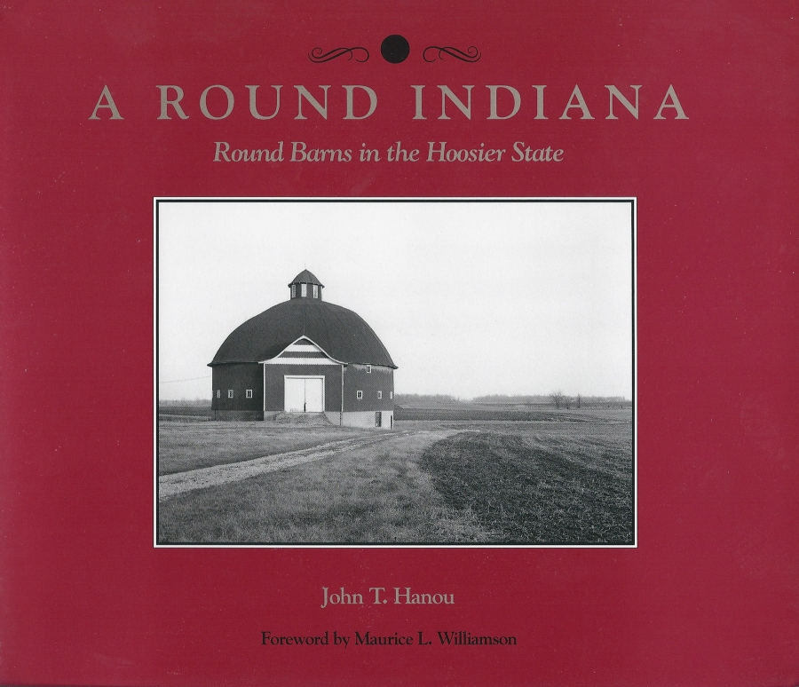 """A Round Indiana, Round Barns in the Hoosier State"" by John Hanou"